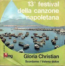 Gloria Christian-Scordame/Veleno Dolce 45 giri 13° Festival Di Napoli 1965 EX+++