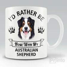 I'D RATHER BE HOME WITH MY AUSTRALIAN SHEPHERD Funny mug, novelty coffee cup