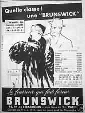 PUBLICITÉ 1953 BRUNSWICK LE FOURREUR QUI FAIT FUREUR QUELLE CLASSE !