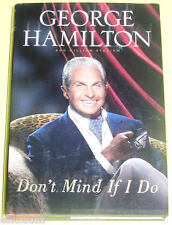 Don't Mind If I Do - George Hamilton 2008 First Edition Biography  Nice SEE!