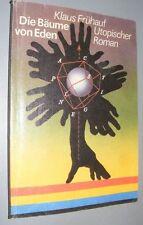 Sci-Fi DDR Klaus FRÜHAUF Die Bäume von Eden UTOPISCHER ROMAN 1983