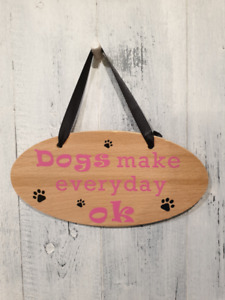 """Fun Dog Slogan Wooden Sign """"Make everyday ok"""" (with paw prints) Indoor / Outdoor"""