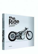 The Ride: New Custom Motorcycles and Their Builders Book~Brand New Hardcover!