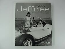 Dean Jeffries: 50 Fabulous Years in Hot Rods, Racing and Film by Tom Cotter...