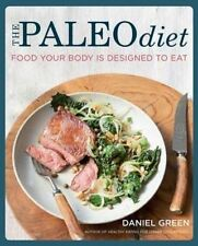 The Paleo Diet: Food Your Body is Designed to Ea, Daniel Green, New
