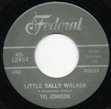 SYL JOHNSON 45 RE - LITTLE SALLY WALKER - SUPERB  FEDERAL STROLLER LISTEN!