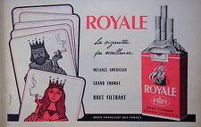 PUBLICITÉ 1958 ROYALE CIGARETTE PAR EXCELLENCE MELANGE AMERICAIN BOUT FILTRANT