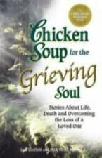 Chicken Soup for the Grieving Soul: Stories About Life, Death and Overcoming the
