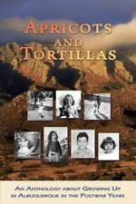 Apricots and Tortillas: An Anthology about Growing Up in Albuquerque in the Post
