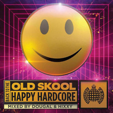 Back to the Old Skool: Happy Hardcore-Ministry of Sound 3CD Released 19/04/2019