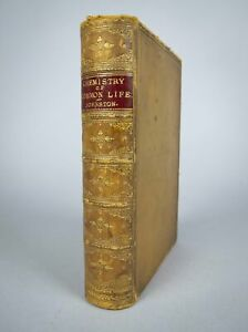 1880 Chemistry Of Common Life by James F. W. Johnston (New Edition).