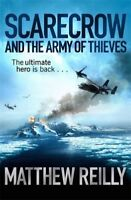 Scarecrow and the Army of Thieves By Matthew Reilly. 9781409103165