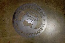Don't Follow Me Jeep Metal Wall Art Hanging Home Decor Man Cave CJ TJ YJ JK
