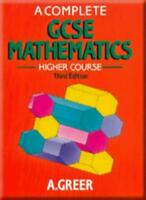 A Complete GCSE Mathematics Higher Course 3rd Edition By Alex Greer