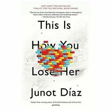 This Is How You Lose Her by Junot Díaz (2013, Paperback)