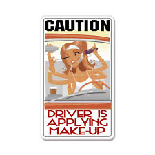 """Caution Driver Is Applying Make-Up Funny Driver car bumper sticker decal 5"""" x 4"""""""