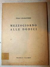 POESIA - Gramantieri: Mezzogiorno alle Dodici 1955 Palombi 1a ed dedica autore