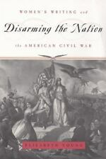 Disarming the Nation: Women's Writing and the American Civil War-ExLibrary