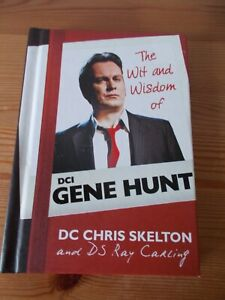 The Wit and Wisdom of DCI Gene Hunt - Life on Mars - Ashes to Ashes