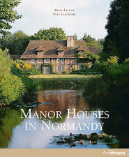 MANOR HOUSES IN NORMANDY by Regis Faucon & Yves Lescroart  -  Stiff Covers NEW