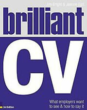 Brilliant CV: What Employers Want to See and How to Say it by Jim Bright BOOK