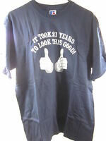 MY GENERATION GIFTS, IT TOOK 21 YEARS TO LOOK THIS GOOD, MEN'S LARGE T-SHIRT,NEW