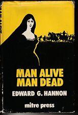 Man Alive, Man Dead by Edward G Hannon (HB, 1975) **KAC**