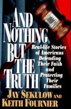 And Nothing but the Truth: Real-Life Stories of Americans Defending Their Faith