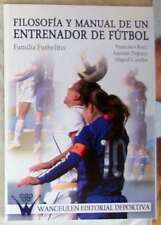 FILOSOFÍA Y MANUAL DE UN ENTRENADOR DE FUTBOL - WANCEULEN 2011 - VER INDICE