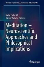 Meditation - Neuroscientific Approaches and Philosophical Implications: By Sc...
