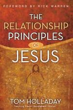 Relationship Principles Of Jesus By Tom Holladay Forward by Rick Warren