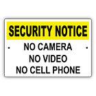 Security Notice No Camera No Video No Cell Phone Policy Aluminum Metal Sign
