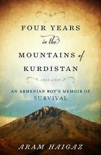 Four Years in the Mountains of Kurdistan : An Armenian Boy's Memoir of...