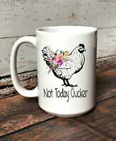 Not Today Clucker Coffee Mug Funny Chicken Coffee Mug Gift Idea For Chicken Mug