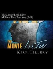The Movie/Book Dirty Millions the Clean Way : How to Make Dirty Millions the...