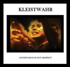 KLEISTWAHR - ACCEPTANCE IS NOT RESPECT   CD NEW!