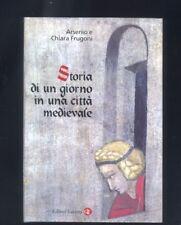 Frugoni, Storia di un giorno in una città medievale, Laterza 2002 R