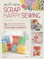 Retro Mama Scrap Happy Sewing: 18 Easy Sewing Projects for DIY Gifts and .. NEW