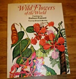 WILD FLOWERS of the WORLD by Brian Morley Paintings by Barbara Everard HB/DJ