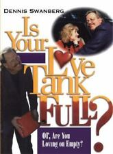 Is Your Love Tank Full?: Or Are You Driving on Empty - LikeNew - Swanberg Dr., D