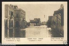 Cartolina - Guerra Italo Turca 40 - L'inondazione di Tripoli - VG 1911 Postcard