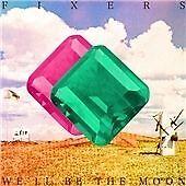 Fixers - We'll Be the Moon (2012) CD DIGIPAK   NEW