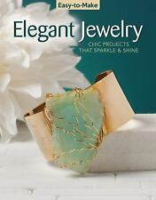 Easy-To-Make: Easy-To-Make Elegant Jewelry : Chic Projects That Sparkle &...