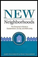 New Neighborhoods: The Consumer's Guide to Condominium, Co-op, and HOA Living