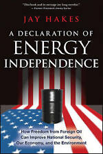A Declaration of Energy Independence: How Freedom from Foreign Oil Can Improve N