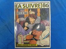 BD A SUIVRE / NO 86 / MARS 1985