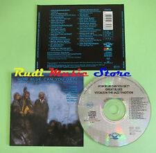 CD HOW BLUE CAN YOU GET? compilation 1989 LITTLE RICHARDS LEADBELLY (C24) no mc
