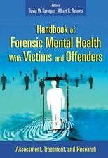 Handbook of Forensic Mental Health with Victims and Offenders: Assessment,...