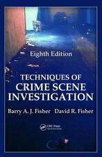 Techniques of Crime Scene Investigation Eighth Edition by Barry A. J. Fisher...
