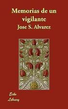 Memorias de un Vigilante by Jose S. Alvarez (2007, Paperback)